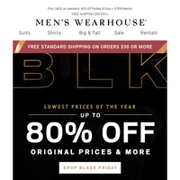 Black Friday Deals. Style Goals. 50% OFF designer suits, 30% OFF shoes, 3/$59 shirts