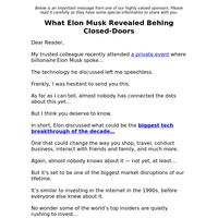 What Elon Musk Revealed Behind Closed-Doors