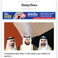 UAE leaders pay tribute to martyrs; Emirates ID, UAE passport designs to change; Water, electricity to cost less in Dubai