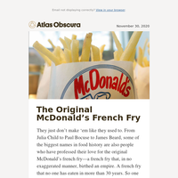 We recreated the original McDonald's french fry