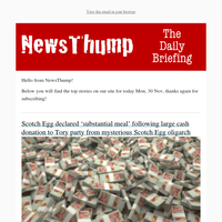 Your NewsThump Daily Briefing for Mon, 30 Nov
