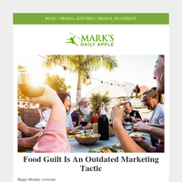Food Guilt Is Made Up. Don't Fall For This Outdated Marketing Tactic.