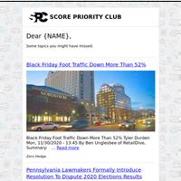 Topics: Black Friday Foot Traffic Down...; Pennsylvania Lawmakers Formally...; \