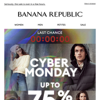 It's the Final Hours to enjoy Cyber Monday Up to 75% Off Everything + an Extra 10% Off!