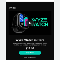 Meet the Wyze Watch. $20 During Preorder 🔥