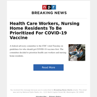 Health Care Workers, Nursing Home Residents To Be Prioritized For COVID-19 Vaccine