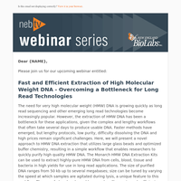 Register for our upcoming webinar: Fast and Efficient Extraction of High Molecular Weight DNA – Overcoming a Bottleneck for Long Read Technologies