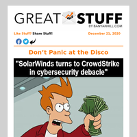 CrowdStrike, SolarWinds and FireEye ... Oh My!