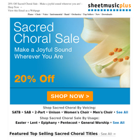 Choral Directors! 20% Off Sacred Choral Sale Is HERE!