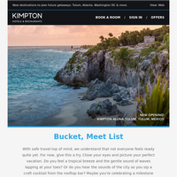 {NAME}, your January Kimpton Newsletter: Openings to spark your travel dreams