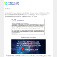 View How Richard Supplements His Retirement with the Power of the Alpha Fibonacci System