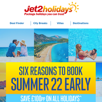 Six reasons to book your Summer 22 holiday today...