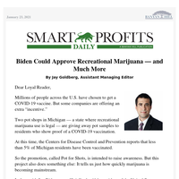 Biden Could Approve Recreational Marijuana — and Much More