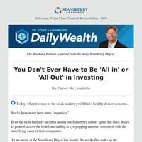 You Don't Ever Have to Be 'All in' or 'All Out' in Investing