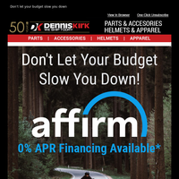 Dennis Kirk has you covered with easy Affirm financing