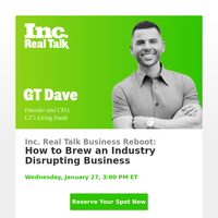 RSVP Now: Inc. Real Talk with GT's Living Foods founder and CEO GT Dave