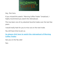 Don't miss out on Monday's Morning Coffee Trade