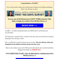 [{NAME}, you've been selected!] re: Joe Biden's First 100 Days in office >>