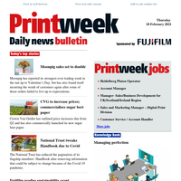 Printweek Daily Bulletin - Moonpig sales to double; CVG raises prices; Covid impacts Trust Handbook; and more...