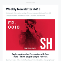 Sam Hurd Interview | Beginner's Guide to Street Photography | Tutorials, Reviews & Other News!