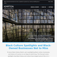 {NAME}, your February Kimpton Newsletter: Honoring Black History Month