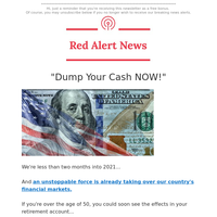Dump your cash NOW!