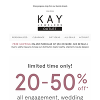 Here come the savings: 20-50% off all engagement, wedding & anniversary rings