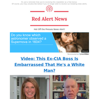🚨 Video: Ex-CIA Boss Is 'Embarrassed To Be a White Male'