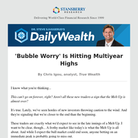 'Bubble Worry' Is Hitting Multiyear Highs