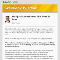Marijuana Investors: The Time Is Now