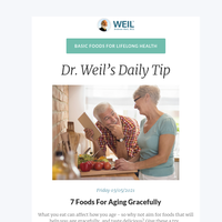 See why Dr. Weil recommends these basic foods for lifelong health.