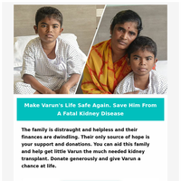 Make varun's life safe again. Save him from a fatal kidney disease