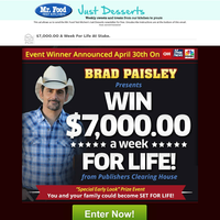 Brad Paisley wants you to know $7,OOO A Week For Life is up for grabs!