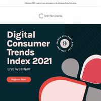 [Registration Closing Soon] The Digital Consumer Trends Webinar