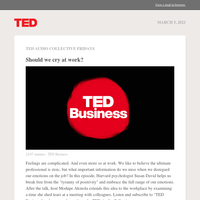 TED Audio Collective: Should we cry at work?