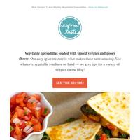 New Recipe! Crave-Worthy Vegetable Quesadillas