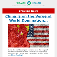 China Is on the Verge of World Domination...