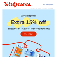 You go, EXTRA 15% OFF select health & wellness items