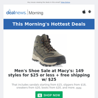 This Morning's Top Deals: Men's Shoe Sale at Macy's: 149 styles for $25 or less & More