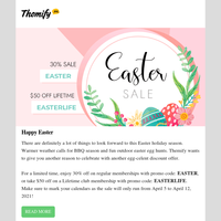 Happy Easter Sale - 30% Sitewide or $50 off Lifetime