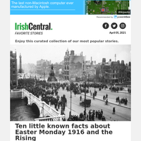 Ireland's 1916 Rising and Easter Monday - ten little known facts