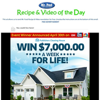 You could win $7,OOO.OO A Week For Life!