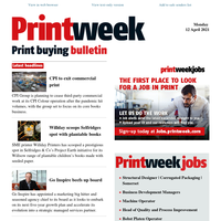 Print buying news - CPI to exit commercial; Willday scoops Selfridges spot; Go Inspire beefs up board; Apogee; Mail Boxes Etc; and more...