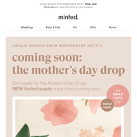 Get ready for the Mother's Day Drop.