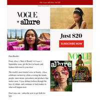 Especially for you, get both Vogue and Allure for one year
