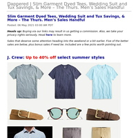 Dappered   Slim Garment Dyed Tees, Wedding Suit and Tux Savings, & More – The Thurs. Men's Sales Handful