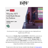 Next week on #BoFLIVE: What the NFT Gold Rush Means for Fashion