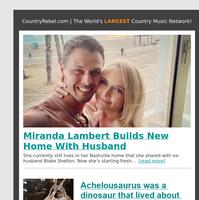 Miranda Lambert Builds New Home With Husband