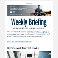 Weekly Briefing: Remote Work Forever? Maybe