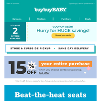 As a thanks, here are these coupons. Smart car seats + 15% off curbside pickup ends tomorrow!